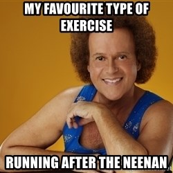 Gay Richard Simmons - My favourite type of exercise Running after the neenan