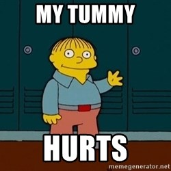 Ralph Wiggum - my tummy hurts