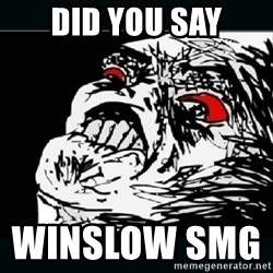 oh crap - DID YOU SAY WINSLOW SMG