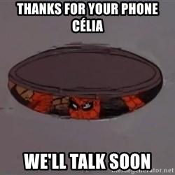 Spiderman in Sewer - Thanks for your phone Célia We'll talk soon