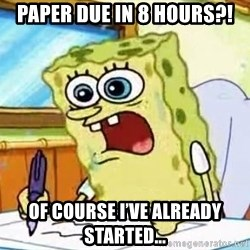 Spongebob What I Learned In Boating School Is - paper due in 8 hours?! Of course I've already started...