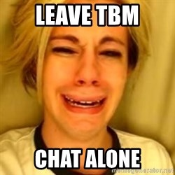 You Leave Jack Burton Alone - Leave tbm Chat alone
