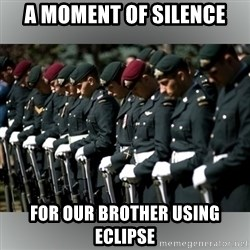 Moment Of Silence - a moment of silence for our brother using eclipse