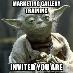 Yodanigger - Marketing Gallery Training invited you are