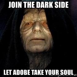 Star Wars Emperor - Join the dark side Let Adobe take your soul