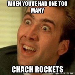 nicolas cage no me digas - When youve had One too many Chach rockets