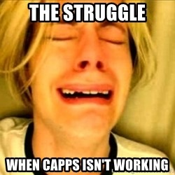 Leave Brittney Alone - the struggle when capps isn't working
