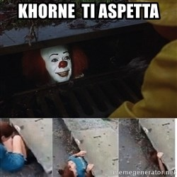 Pennywise in sewer - khorne  ti aspetta