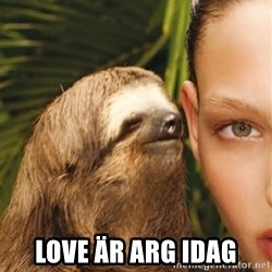The Rape Sloth -  Love är arg idag