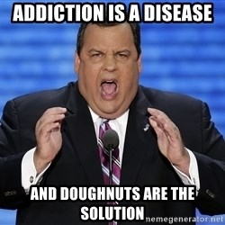 Hungry Chris Christie - Addiction is a disease And doughnuts are the solution