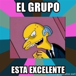 Mr. Burns - El grupo Esta excelente