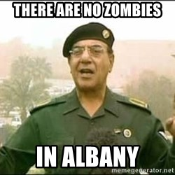 Iraqi Information Minister - There are no zombies in albany