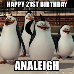 Madagascar Penguin - Happy 21St Birthday  Analeigh