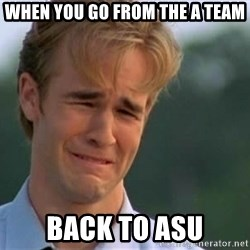 James Van Der Beek - When you go from the a team Back to asu