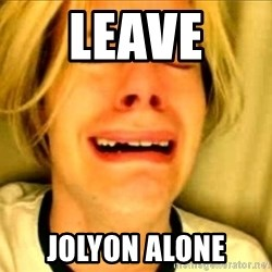 Leave Brittney Alone - Leave  Jolyon alone