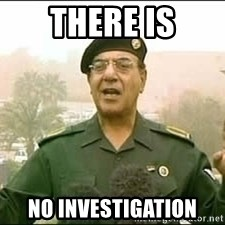 Baghdad Bob - There is No Investigation