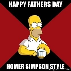 Homer Jay Simpson - Happy Fathers Day Homer simpson style