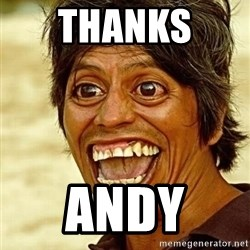 Crazy funny - Thanks  Andy
