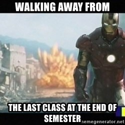 Iron man walks away - Walking away from the last Class at the end of Semester