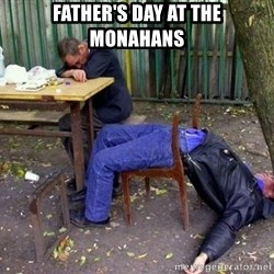 drunk - father's day at the monahans