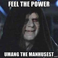 Sith Lord - feel the power umang the manhusest
