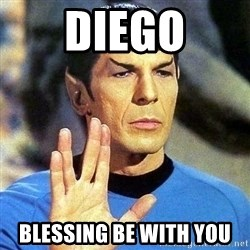 Spock - DIEGO blessing be with you