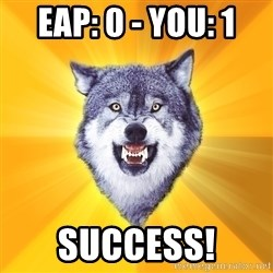 Courage Wolf - EAP: 0 - You: 1 Success!
