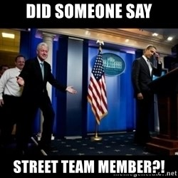 Inappropriate Timing Bill Clinton - DID someone say Street team member?!