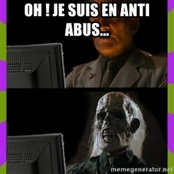 ill just wait here - oh ! je suis en anti abus...