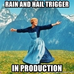 Sound Of Music Lady - Rain and Hail Trigger  In Production