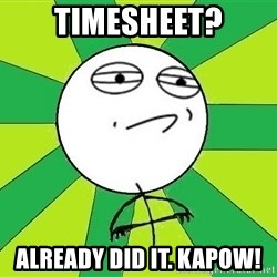 Challenge Accepted 2 - Timesheet? Already did it. kapow!
