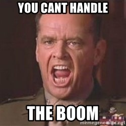 Jack Nicholson - You can't handle the truth! - you cant handle the boom