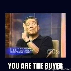 Maury Povich Father -  you are the buyer