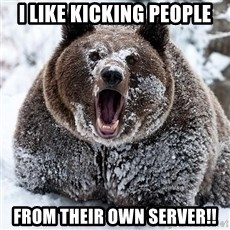 Cocaine Bear - i like kicking people FROM THEIR OWN SERVER!!