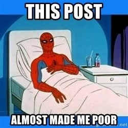 spiderman sick - This Post almost made me poor