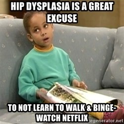 Olivia Cosby Show - Hip Dysplasia is a great excuse to not learn to walk & binge-watch netflix