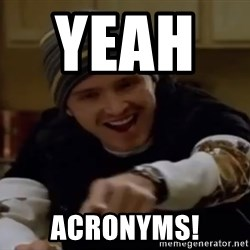 Science Bitch! - Yeah       acronyms!