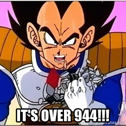 Over 9000 -  It's over 944!!!