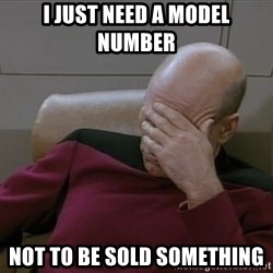 Picardfacepalm - I just need a Model Number  Not to be sold something