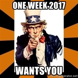 Uncle sam wants you! - One Week 2017 Wants you