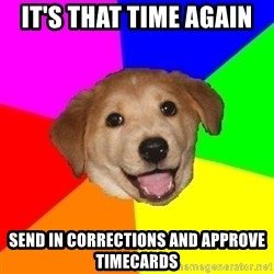 Advice Dog - IT's that time again Send in corrections and approve timecards