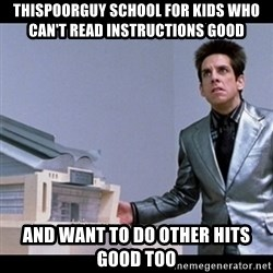 Zoolander for Ants - ThisPoorGuy School for Kids Who Can't Read Instructions Good and Want to Do Other HITs Good Too