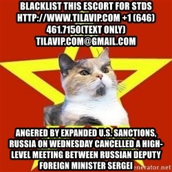 Lenin Cat Red - blacklist this escort for stds http://www.TILAVIP.com +1 (646) 461.7150(text only) TilaVIP.com@gmail.com Angered by expanded U.S. sanctions, Russia on Wednesday cancelled a high-level meeting between Russian Deputy Foreign Minister Sergei