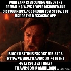 You were the chosen one  - WhatsApp is becoming one of the prevailing ways people discover and discuss news, according to a study. But use of the messaging app blacklist this escort for stds http://www.TILAVIP.com +1 (646) 461.7150(text only) TilaVIP.com@gmail.com