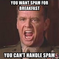 Jack Nicholson - You can't handle the truth! - you want spam for breakfast you can't handle spam
