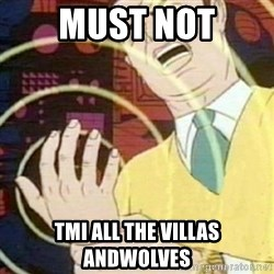 must not fap - must not tmi all the villas andwolves