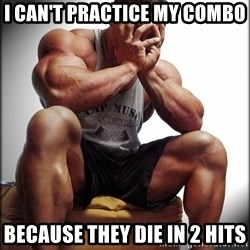 Fit Guy Problems - I can't practice my combo Because they die in 2 hits