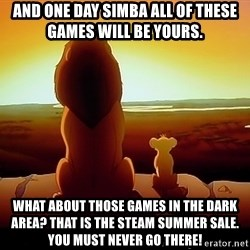 simba mufasa - And one day simba all of these games will be yours. what about those games in the dark area? That is the steam summer sale.  You must never go there!