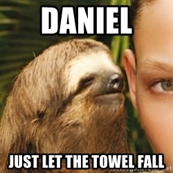 Whispering sloth - Daniel  Just let the towel fall