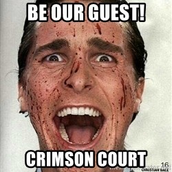 american psycho - Be our guest! Crimson Court